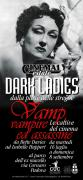"Locandina per la rassegna cinematografica ""Dark Ladies, vamp, vampire ed assassine""."